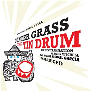The Tin Drum     A New Translation by Breon Mitchell              By:                                                                                                                                 Günter Grass                               Narrated by:                                                                                                                                 Paul Michael Garcia                      Length: 25 hrs and 23 mins     218 ratings     Overall 4.0