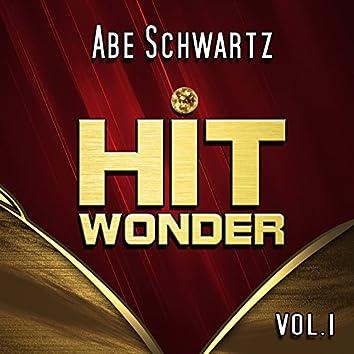 Hit Wonder: Abe Schwartz, Vol.1