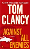 Clancy, T: Against all Enemies (A Campus Novel, Band 1)