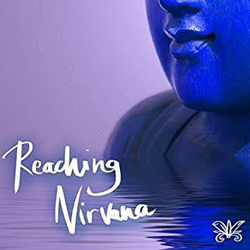 Reaching Nirvana - Approaching Peace & Silence, Sounds of Nature for Mindfulness
