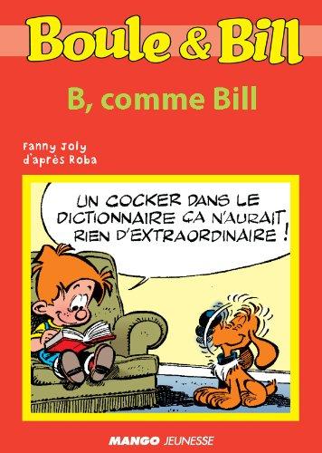 Boule et Bill - B, comme Bill (Biblio Mango Boule et Bill)