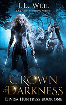 Crown of Darkness (Divisa Huntress Book 1) by [J.L. Weil]
