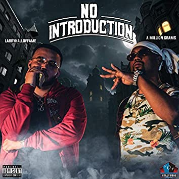 No Introduction (feat. A Million Grams)