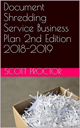 Document Shredding Service Business Plan 2nd Edition 2018-2019