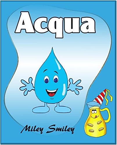 Libri per bambini : Acqua (Children's book in Italian, storie della buonanotte per bambini) (Italian Edition)
