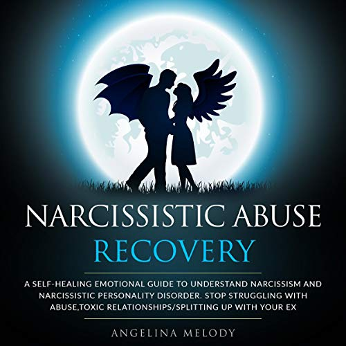 Narcissistic Abuse Recovery Audiobook By Angelina Melody cover art