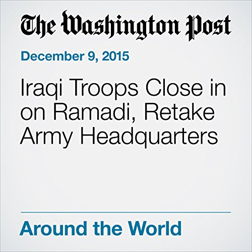 Iraqi Troops Close in on Ramadi, Retake Army Headquarters cover art