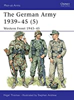 The German Army 1939-45 (5): Western Front 1943-45 (Men-at-Arms)