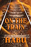 On the Train: Gaily Riding the Rails