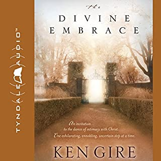 The Divine Embrace                   By:                                                                                                                                 Ken Gire                               Narrated by:                                                                                                                                 Chris Fabry                      Length: 4 hrs and 43 mins     4 ratings     Overall 4.8