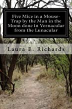 Five Mice in a Mouse-Trap by the Man in the Moon done in Vernacular from the Lunacular