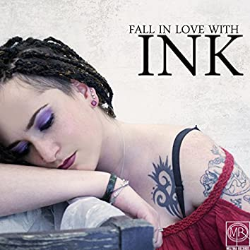 Fall in Love with Ink