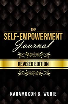 Book cover image for THE SELF-EMPOWERMENT JOURNAL: REVISED EDITION