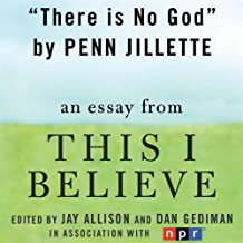 There Is No God: A 'This I Believe' Essay