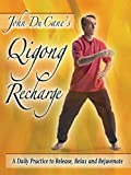 Qigong Recharge, A Daily Practice to Release, Relax and Rejuvenate
