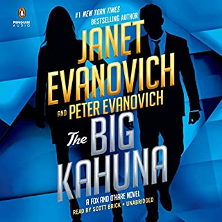 The Big Kahuna                   Written by:                                                                                                                                 Janet Evanovich,                                                                                        Peter Evanovich                               Narrated by:                                                                                                                                 Scott Brick                      Length: 7 hrs and 8 mins     11 ratings     Overall 3.8