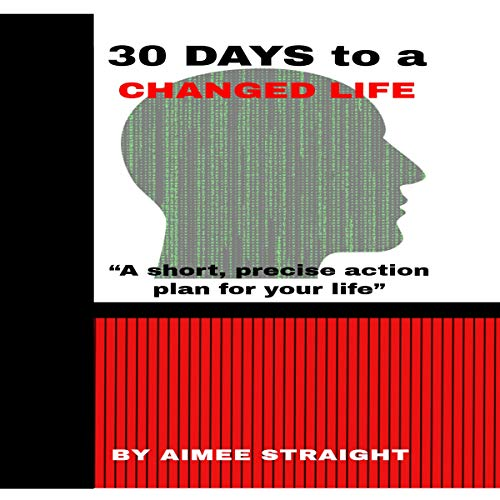 Thirty Days to a Changed Life: A Short, Precise Action Plan for Your Life Titelbild