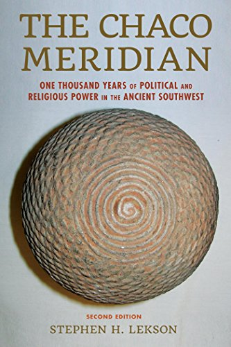 The Chaco Meridian: One Thousand Years of Political and Religious Power in the Ancient Southwest (English Edition)