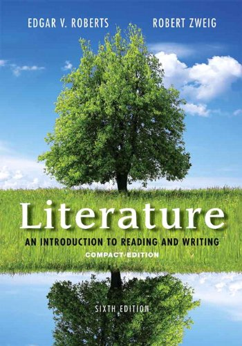Compare Textbook Prices for Literature: An Introduction to Reading and Writing, Compact Edition 6 Edition ISBN 9780321944788 by Roberts, Edgar V.,Zweig, Robert