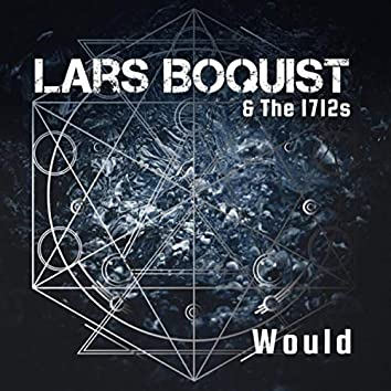 Would (feat. The 1712s)