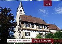 Unterwegs in der Altstadt von Geislingen (Wandkalender 2022 DIN A2 quer): Geislingen von seiner schoensten Seite (Monatskalender, 14 Seiten )
