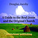 A Guide to the Real Jesus and the Original Church 1 (A Review of Ron Moseley's Yeshua)