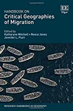 Handbook on Critical Geographies of Migration (Research Handbooks in Geography series)