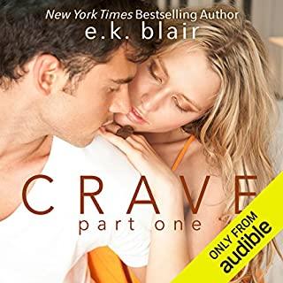 Crave, Part 1     The Crave Duet, Book 1              By:                                                                                                                                 E. K. Blair                               Narrated by:                                                                                                                                 Jacob Morgan,                                                                                        Elena Wolfe                      Length: 7 hrs and 45 mins     90 ratings     Overall 4.5