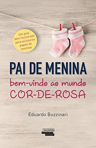 PAI DE MENINA - BEM-VINDO AO MUNDO COR-DE-ROSA