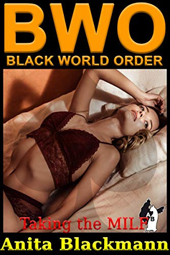 BWO – Black World Order: Taking the MILF (English Edition)