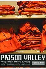 Prison Valley : Le livre du webdocumentaire événement Broché