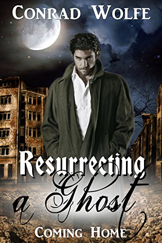 Resurrecting a Ghost: Coming Home (English Edition)