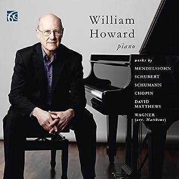 Mendelssohn, Schubert, Schumann, Chopin, Matthews, Wagner: Works for Piano