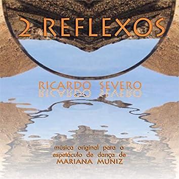 2 Reflexos (Música Original do Espetáculo de Dança de Mariana Muniz)