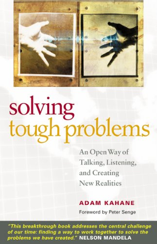 Solving Tough Problems: An Open Way of Talking, Listening, and Creating New Realities (English Edition)