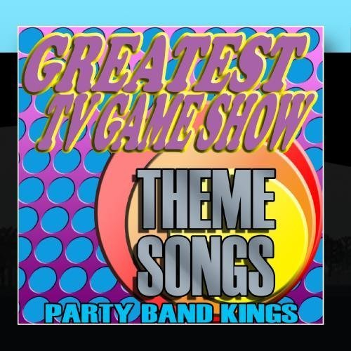 Greatest TV Game Show Theme Songs by Party Hit Kings (2011-01-14)