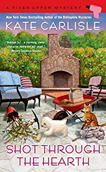 Shot Through the Hearth (A Fixer-Upper Mystery Book 7) by [Kate Carlisle]