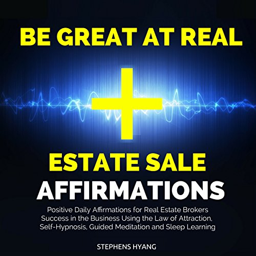 Be Great at Real Estate Sale Affirmations audiobook cover art