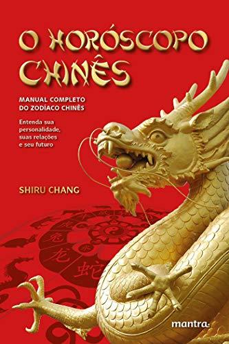 O horóscopo chinês: Manual completo do zodíaco chinês