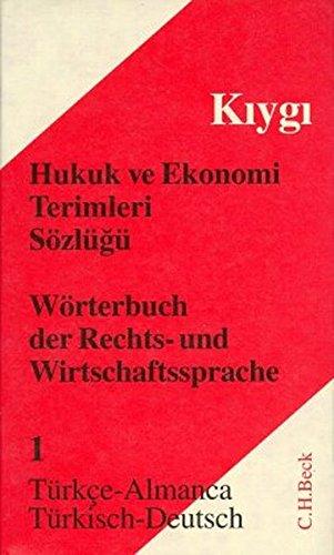 Wörterbuch Recht und Wirtschaft: Wörterbuch der Rechts- und Wirtschaftssprache, Türkisch, 2 Bde., Tl.1, Türkisch-Deutsch