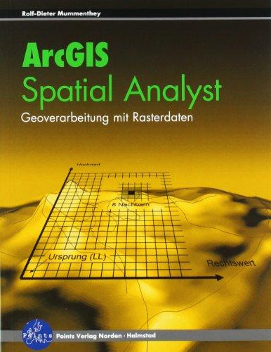 ArcGIS Spatial Analyst: Geoverarbeitung mit Rasterdaten