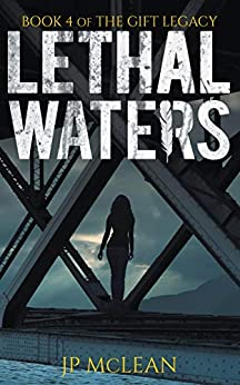 Lethal Waters (The Gift Legacy Book 4) by [JP McLean]