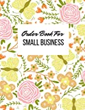 Order Book For Small Business: Small Business Supplies, Customer Order Tracker Notebook for Small Business Order Tracker for Customer Purchase