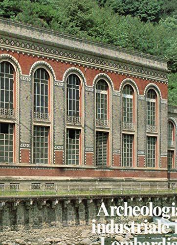 Archeologia industriale in Lombardia. Il territorio nord-occidentale.
