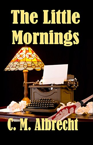 Book: The Little Mornings by C.M. Albrecht
