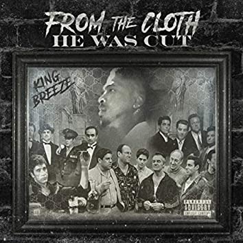 From the Cloth He Was Cut