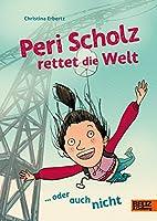 Peri Scholz rettet die Welt: ... oder auch nicht