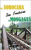 de Sorocaba à Mongaguá (Portuguese Edition)