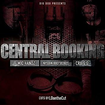 Central Booking (feat. Craig G & Mic Handz)