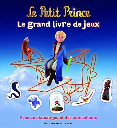 Le Petit Prince : Le grand livre de jeux: Avec un plateau-jeu et des autocollants